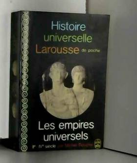 Michel Rouché - Histoire Universelle Larousse tome 4 les empires universels 2ème 4ème siècle