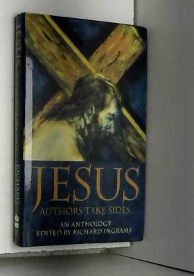 Richard Ingrams - Jesus: Authors Take Sides