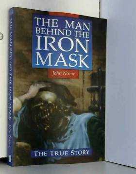 John Noone - Man Behind the Iron Mask