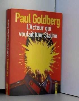 Paul GOLDBERG et Caroline NICOLAS - L'acteur qui voulait tuer Staline
