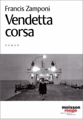 Francis Zamponi - Vendetta corsa