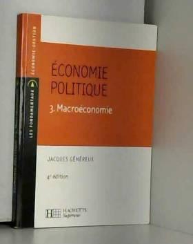 Jacques Généreux - Economie politique : Tome 3, Macroéconomie
