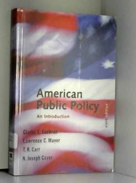 Cochran et Clarke E. Cochran - American Public Policy: An Introduction