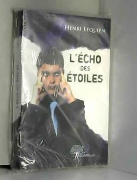 Henri Lequien - L'écho des étoiles