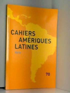 Institut des hautes études de l'Amérique - Cahiers des Amériques latines n°70