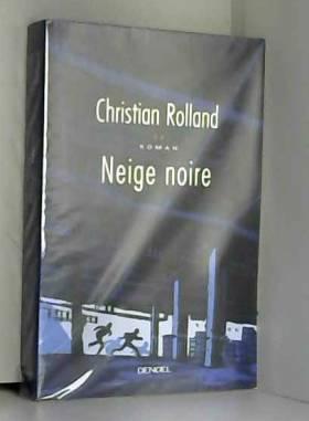Christian Rolland - Neige noire