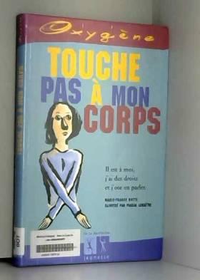 Marie-france Botte et Pascal Lemaitre - Touche pas à mon corps