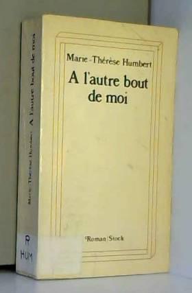 Marie Thérèse Humbert - A l'autre bout de moi / 1979 / Humbert, Marie Thérèse / Réf: 27099