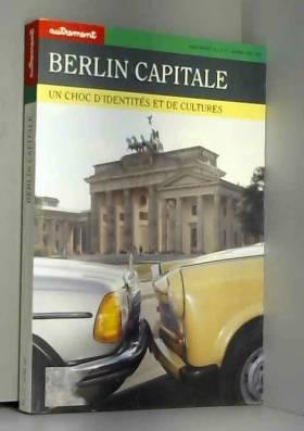 Berlin capitale, un choc...