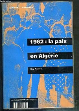1962: La paix en Algérie