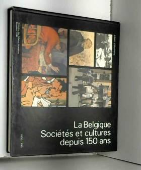 HAENENS Albert d' - La Belgique, sociétés et cultures depuis 150 ans, 1830-1980.