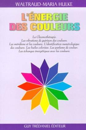 L'énergie des couleurs : La...