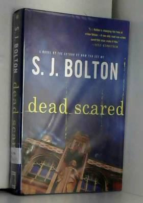 S. J. Bolton - Dead Scared