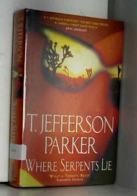 T Jefferson Parker - Where Serpents Lie