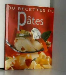 30 Recettes de Pâtes