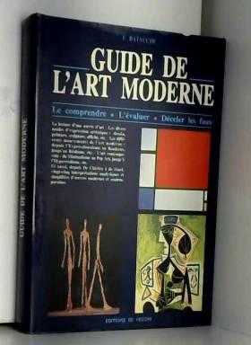 F Batacchi - Guide de l'art moderne