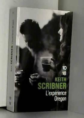 Keith SCRIBNER et Michel MARNY - L'expérience Oregon