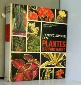 Margot Schubert - L'Encyclopédie des plantes d'appartement