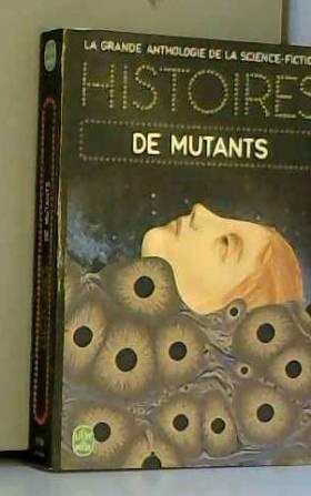 Histoire de mutants.