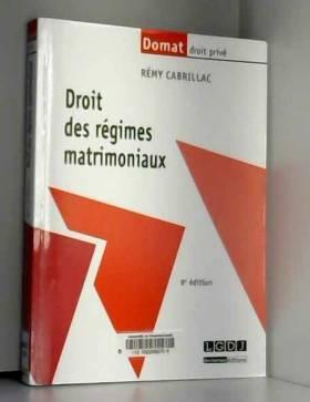 Remy Cabrillac - Droit des régimes matrimoniaux, 8ème édition