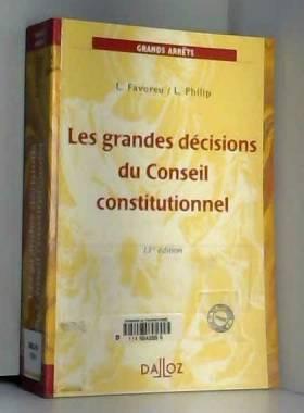 Louis Favoreu, Loïc Philip et André Roux - Les grandes décisions du Conseil constitutionnel : Edition 2005