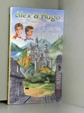 Dominique Lin - La carte stellaire (Alex & Hugo, les aventuriers du temps)