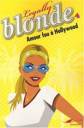 Legally Blonde, Tome 4 :...