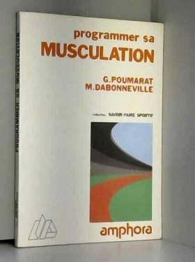 G. (Georges) Poumarat et M. (Michel) Dabonneville - Programmer sa musculation