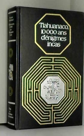 TIAHUANACO 10000 A ENIGM INCAS