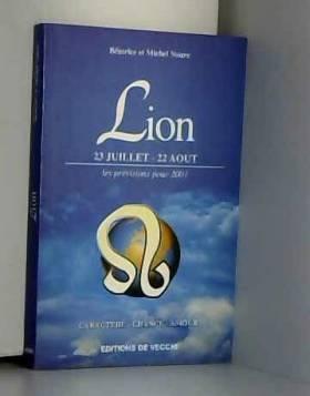 Lion. 23 juillet-22 août,...