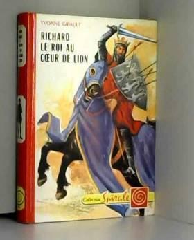Richard, le roi au coeur de...