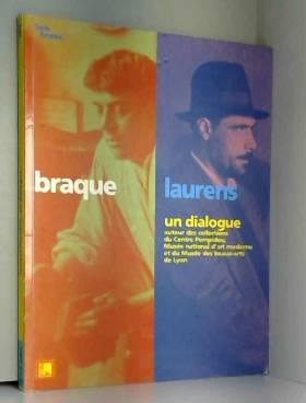 Braque/Laurens un dialogue...