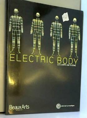 Electric body : Le Corps en...