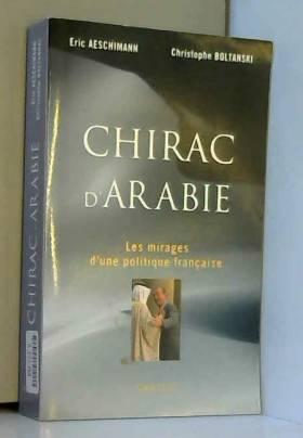 Chirac d'Arabie : Les...