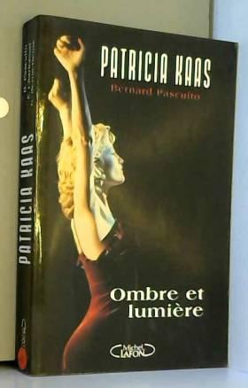 Patricia Kaas : Ombre et...