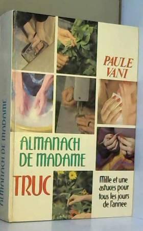 Almanach de Madame Truc :...