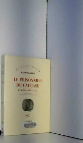 Le prisonnier du Caucase et...