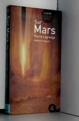 Sur Mars : Le Guide du...