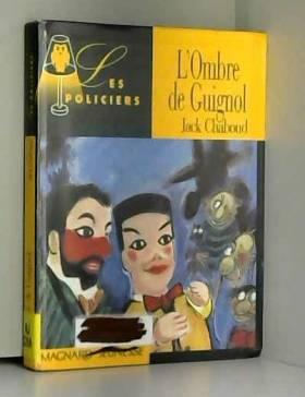 Jack Chaboud - Les Policiers : L'Ombre de Guignol