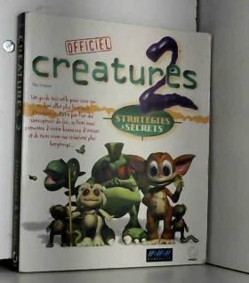 Créatures 2 : stratégies et...