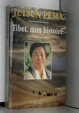 Tibet, mon histoire :...
