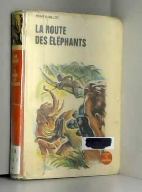 La route des éléphants -...
