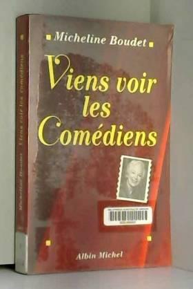 Micheline Boudet - Viens voir les comédiens