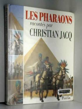Les pharaons, raconté par...