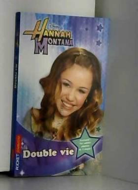 4. Hannah Montana : Double vie