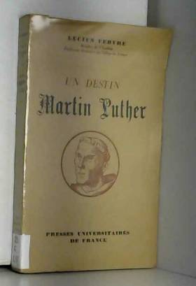 Un destin : Martin Luther