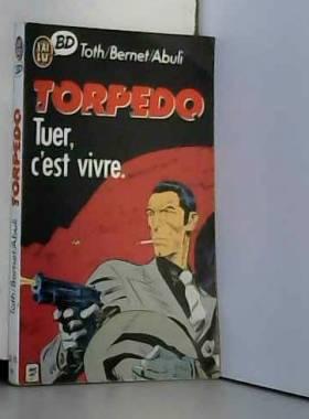 Torpedo, Tome 1 : Tuer,...