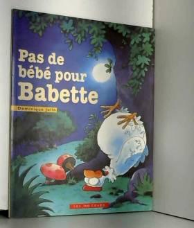 Pas de bébé pour Babette