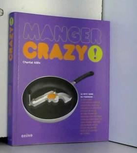 Manger crazy !