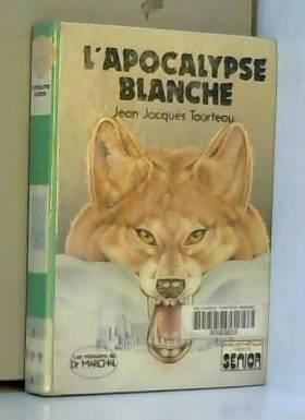 L'apocalypse blanche :...